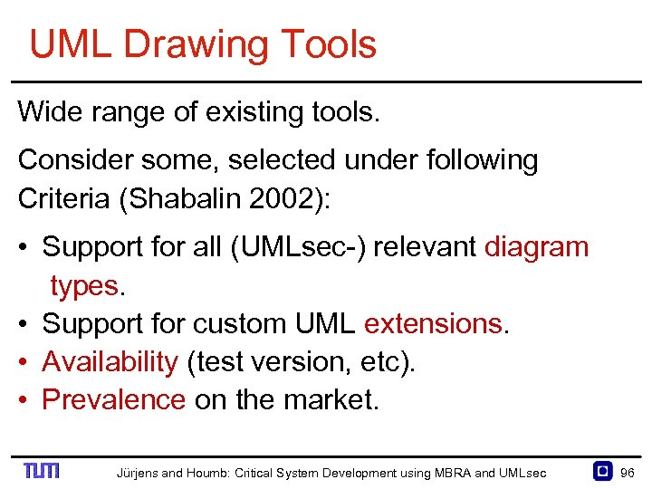 UML Drawing Tools Wide range of existing tools. Consider some, selected under following Criteria