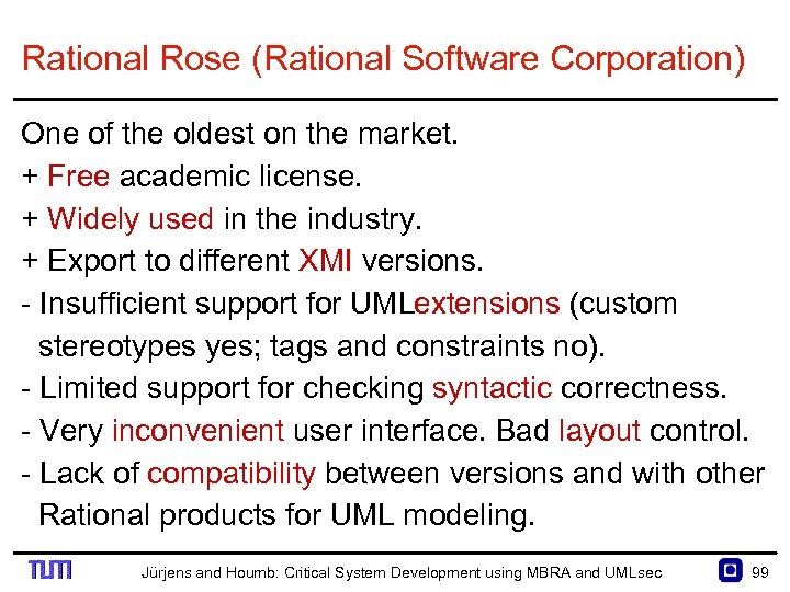 Rational Rose (Rational Software Corporation) One of the oldest on the market. + Free