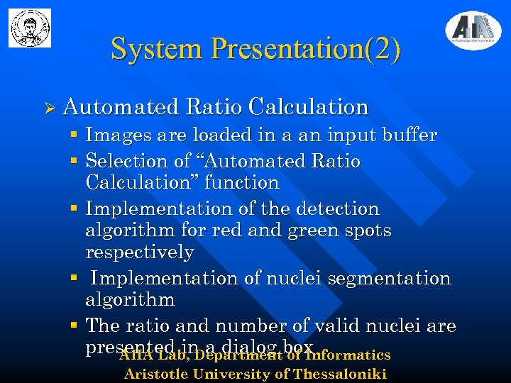 System Presentation(2) Ø Automated Ratio Calculation § Images are loaded in a an input