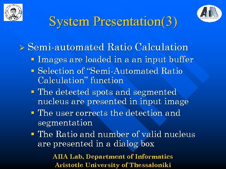 System Presentation(3) Ø Semi-automated Ratio Calculation § Images are loaded in a an input