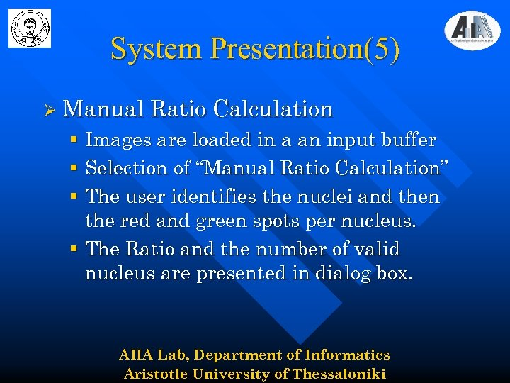 System Presentation(5) Ø Manual Ratio Calculation § Images are loaded in a an input