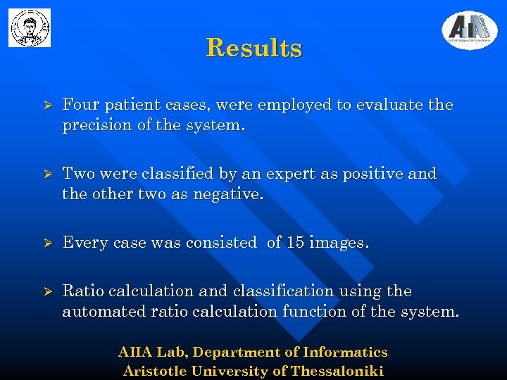 Results Ø Four patient cases, were employed to evaluate the precision of the system.