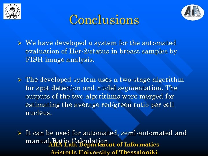 Conclusions Ø We have developed a system for the automated evaluation of Her-2/status in