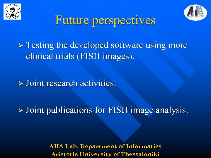 Future perspectives Ø Testing the developed software using more clinical trials (FISH images). Ø