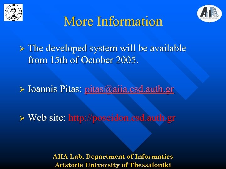 More Information Ø The developed system will be available from 15 th of October
