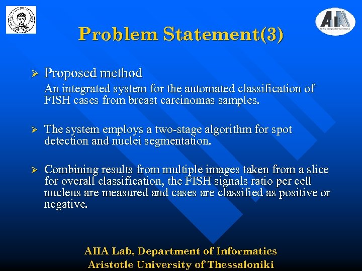 Problem Statement(3) Ø Proposed method An integrated system for the automated classification of FISH