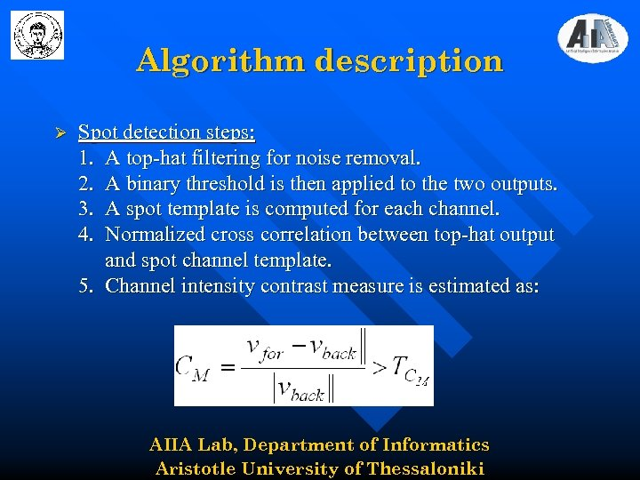 Algorithm description Ø Spot detection steps: 1. A top-hat filtering for noise removal. 2.