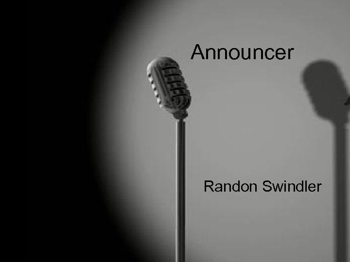 Announcer Randon Swindler