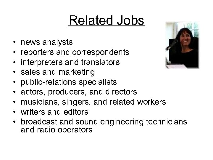 Related Jobs • • • news analysts reporters and correspondents interpreters and translators sales