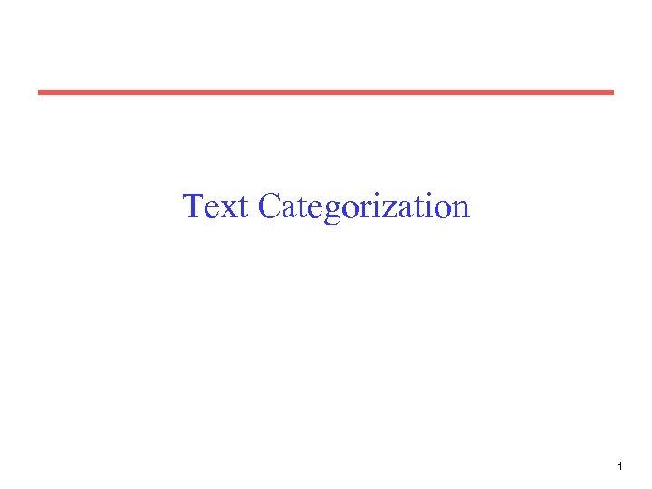 Text Categorization 1