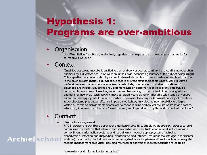 Hypothesis 1: Programs are over-ambitious • Organisation cf. differentiation (functional, intellectual, organisational, experience …