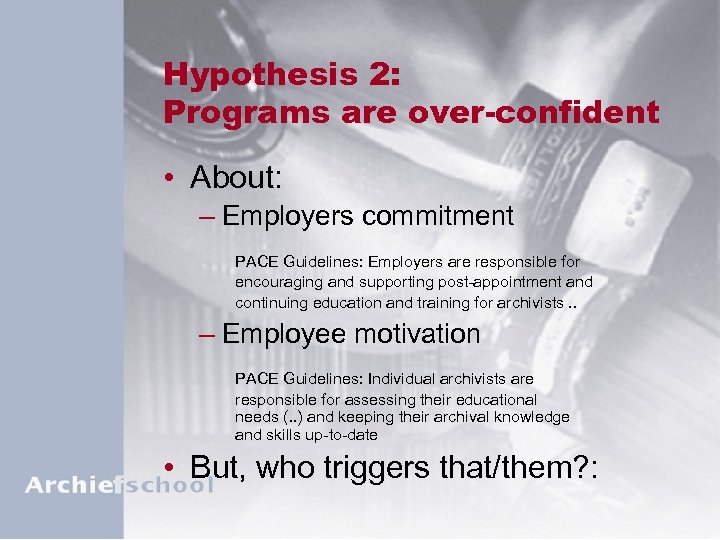 Hypothesis 2: Programs are over-confident • About: – Employers commitment PACE Guidelines: Employers are