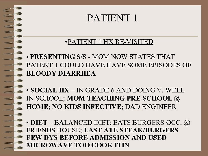PATIENT 1 • PATIENT 1 HX RE-VISITED • PRESENTING S/S - MOM NOW STATES
