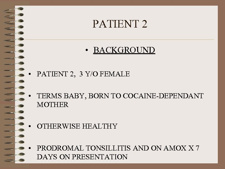PATIENT 2 • BACKGROUND • PATIENT 2, 3 Y/O FEMALE • TERMS BABY, BORN
