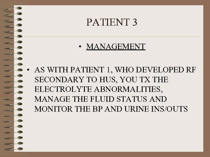 PATIENT 3 • MANAGEMENT • AS WITH PATIENT 1, WHO DEVELOPED RF SECONDARY TO