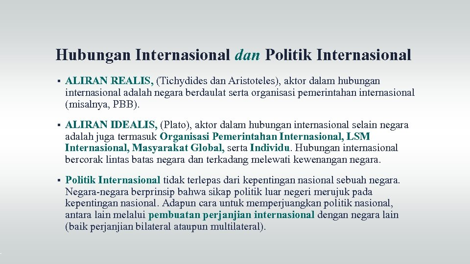Hubungan Internasional dan Politik Internasional ALIRAN REALIS, (Tichydides dan Aristoteles), aktor dalam hubungan internasional