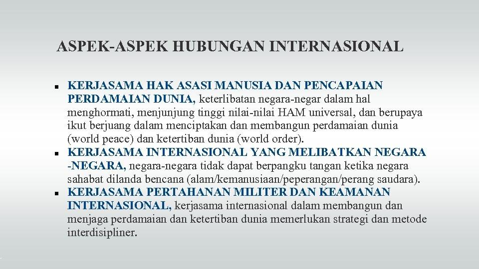 ASPEK-ASPEK HUBUNGAN INTERNASIONAL KERJASAMA HAK ASASI MANUSIA DAN PENCAPAIAN PERDAMAIAN DUNIA, keterlibatan negara-negar dalam