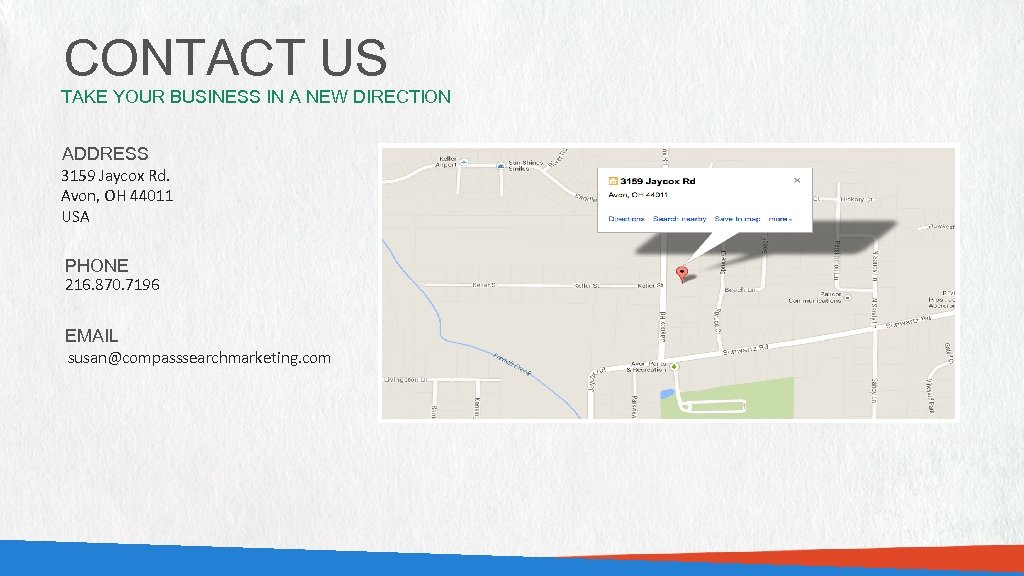 CONTACT US TAKE YOUR BUSINESS IN A NEW DIRECTION ADDRESS 3159 Jaycox Rd. Avon,