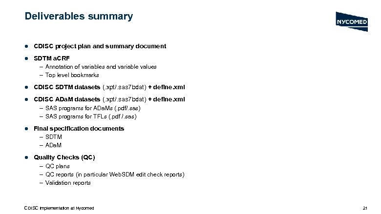 Deliverables summary l CDISC project plan and summary document l SDTM a. CRF –
