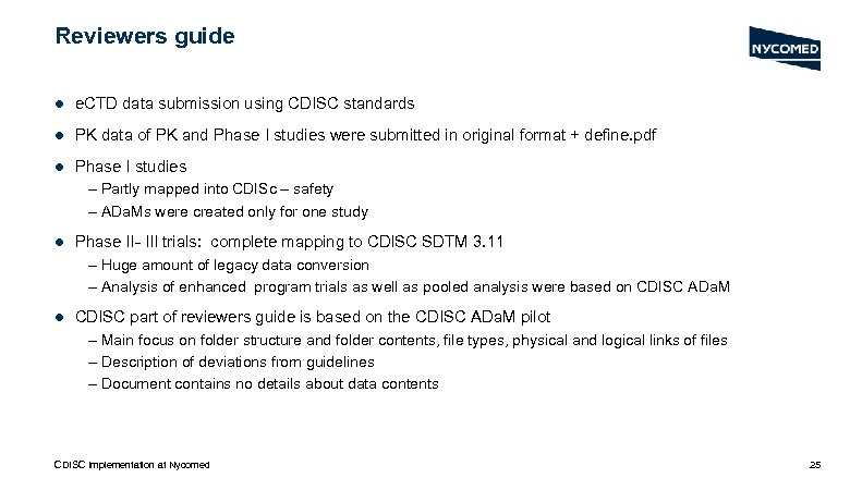 Reviewers guide l e. CTD data submission using CDISC standards l PK data of