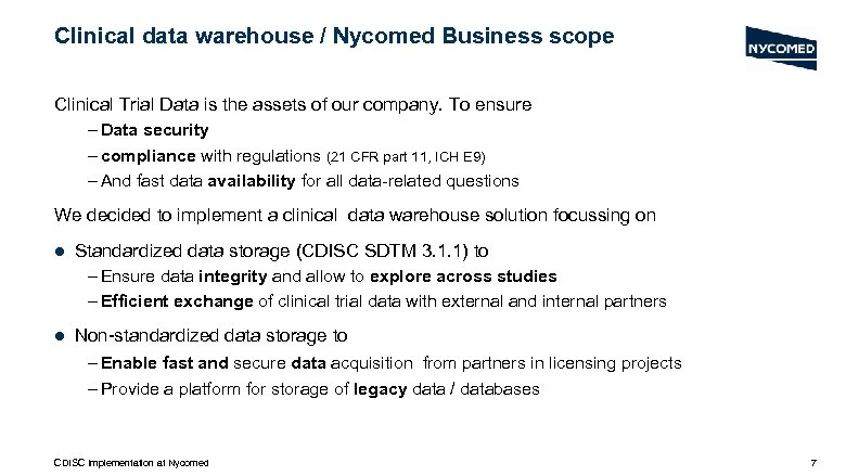 Clinical data warehouse / Nycomed Business scope Clinical Trial Data is the assets of