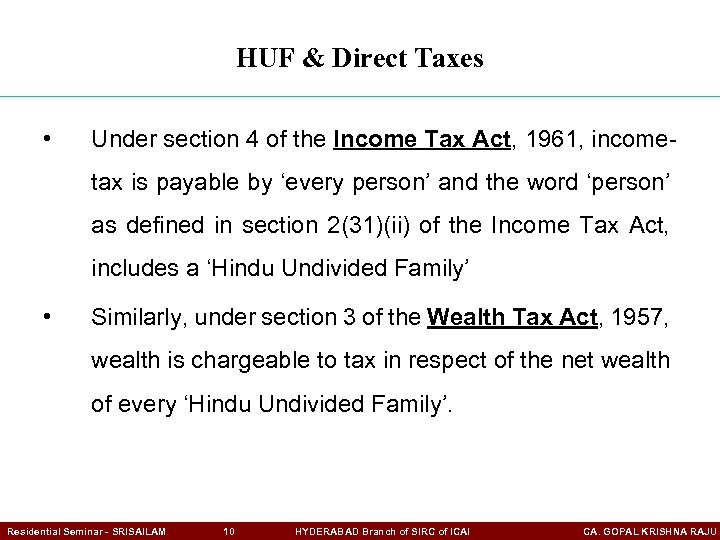HUF & Direct Taxes • Under section 4 of the Income Tax Act, 1961,