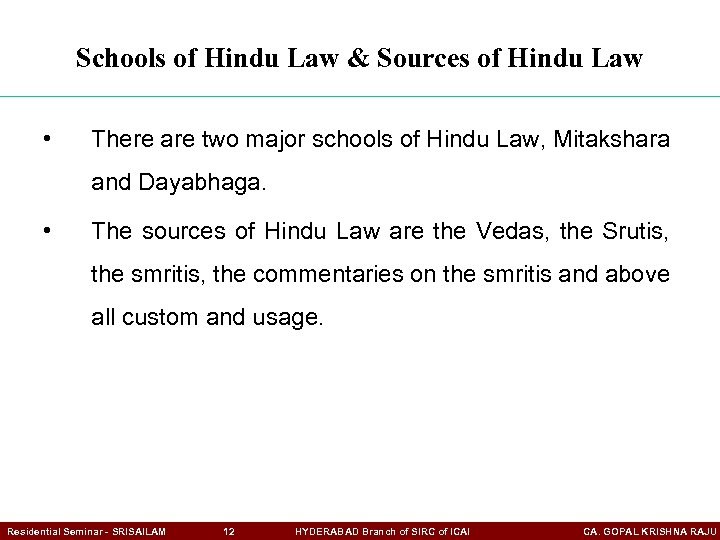 Schools of Hindu Law & Sources of Hindu Law • There are two major