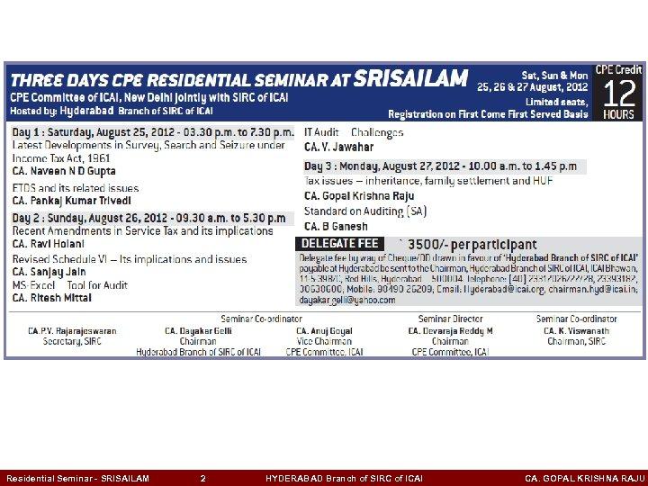 Residential Seminar - SRISAILAM 2 HYDERABAD Branch of SIRC of ICAI CA. GOPAL KRISHNA