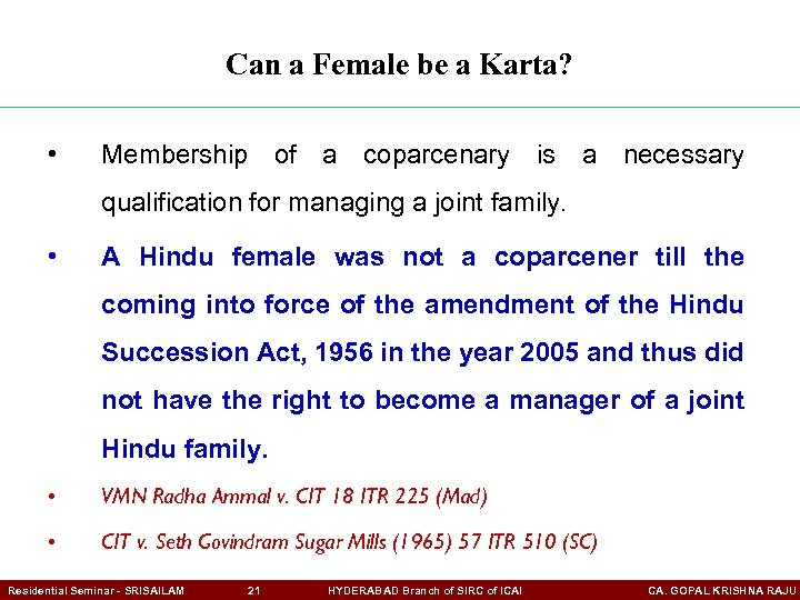 Can a Female be a Karta? • Membership of a coparcenary is a necessary
