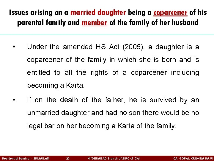 Issues arising on a married daughter being a coparcener of his parental family and