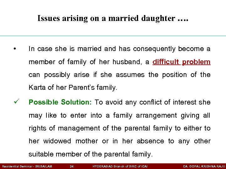 Issues arising on a married daughter …. • In case she is married and