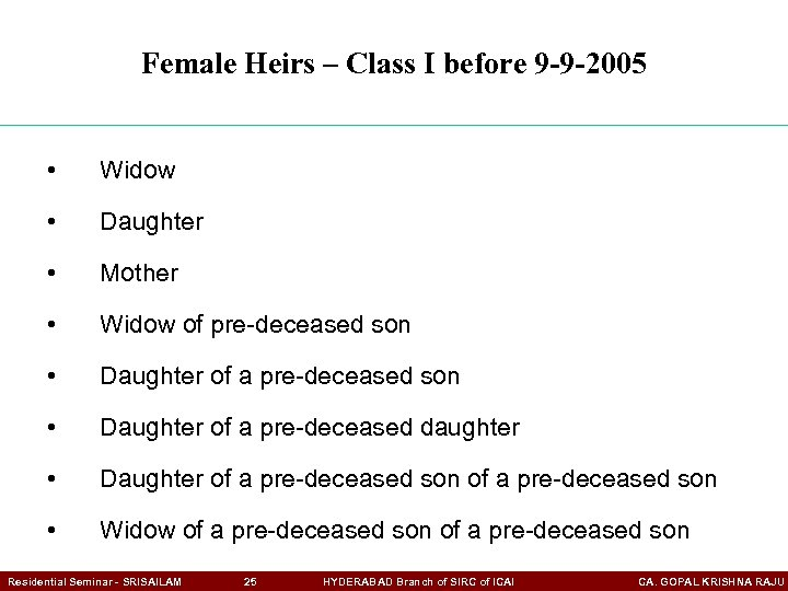 Female Heirs – Class I before 9 -9 -2005 • Widow • Daughter •