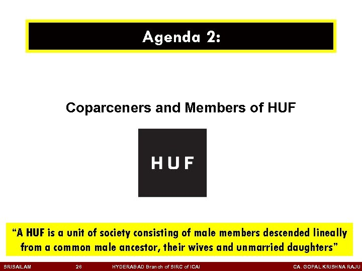 """Agenda 2: Coparceners and Members of HUF """"A HUF is a unit of society"""