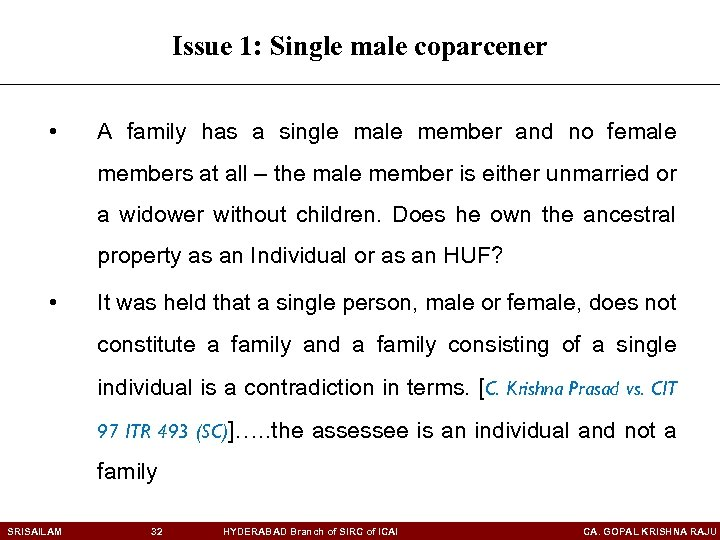 Issue 1: Single male coparcener • A family has a single male member and