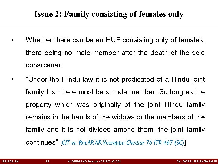 Issue 2: Family consisting of females only • Whethere can be an HUF consisting