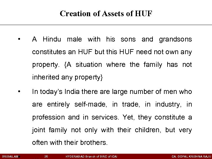 Creation of Assets of HUF • A Hindu male with his sons and grandsons
