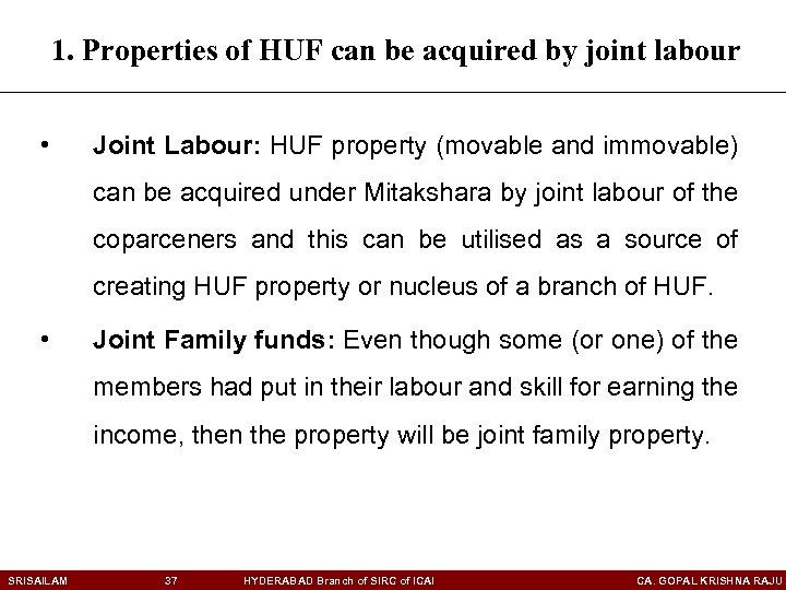 1. Properties of HUF can be acquired by joint labour • Joint Labour: HUF
