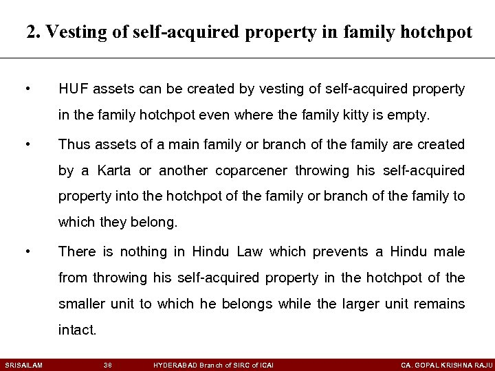 2. Vesting of self-acquired property in family hotchpot • HUF assets can be created