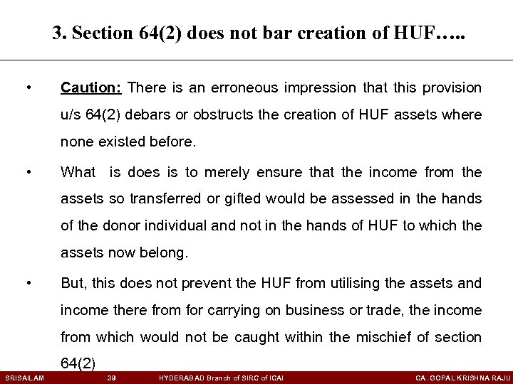3. Section 64(2) does not bar creation of HUF…. . • Caution: There is
