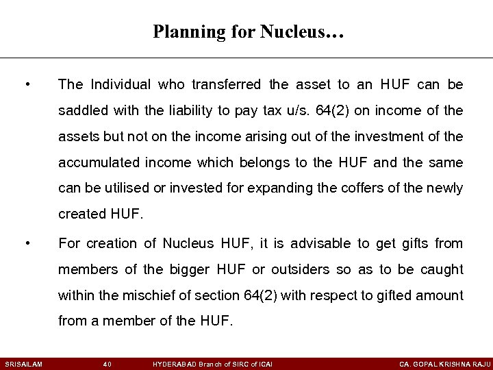 Planning for Nucleus… • The Individual who transferred the asset to an HUF can