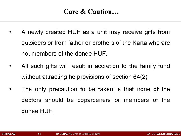 Care & Caution… • A newly created HUF as a unit may receive gifts