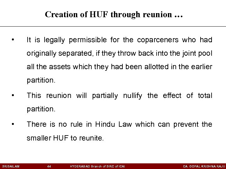 Creation of HUF through reunion … • It is legally permissible for the coparceners
