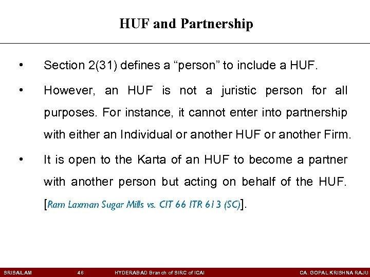 """HUF and Partnership • Section 2(31) defines a """"person"""" to include a HUF. •"""