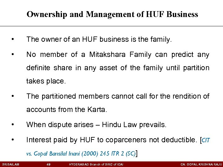 Ownership and Management of HUF Business • The owner of an HUF business is