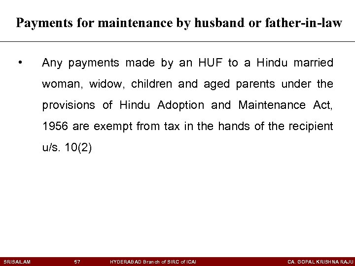 Payments for maintenance by husband or father-in-law • Any payments made by an HUF