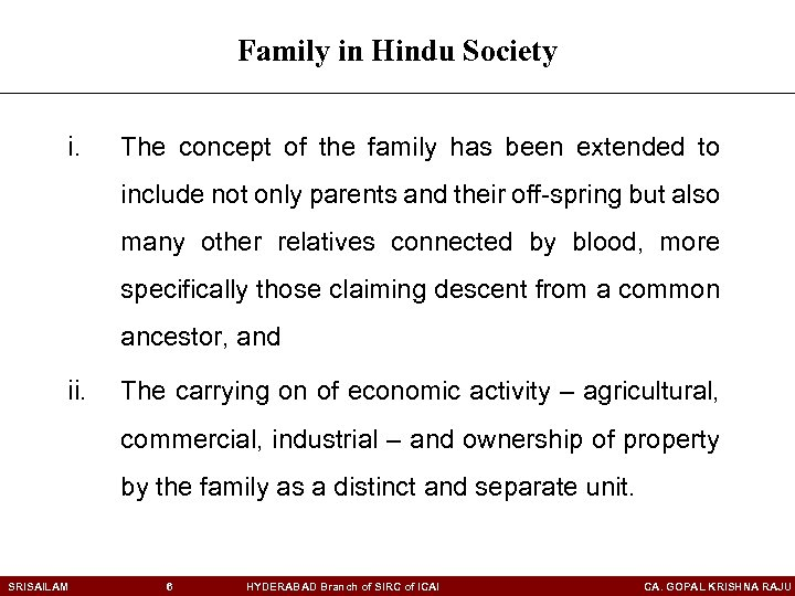 Family in Hindu Society i. The concept of the family has been extended to