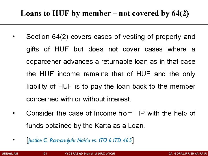 Loans to HUF by member – not covered by 64(2) • Section 64(2) covers