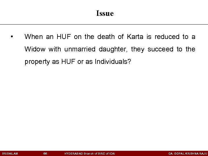 Issue • When an HUF on the death of Karta is reduced to a