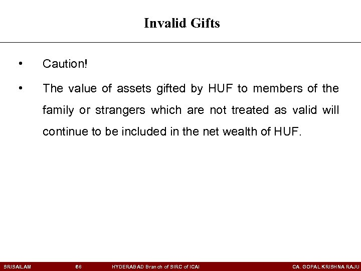 Invalid Gifts • Caution! • The value of assets gifted by HUF to members