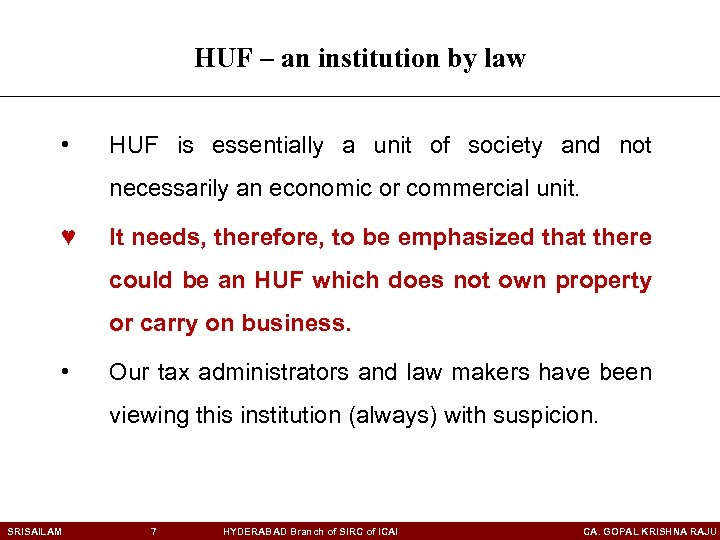 HUF – an institution by law • HUF is essentially a unit of society